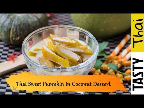 Pumpkin in Coconut Milk Sweet Thai Dessert - Kaeng Buat Fak Tong - Easy & Quick Recipe