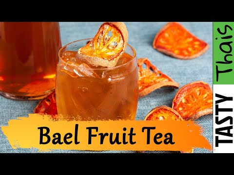 How to Make Bael Fruit Tea - Recipe from Thailand - Serve as Iced Tea or Hot tea