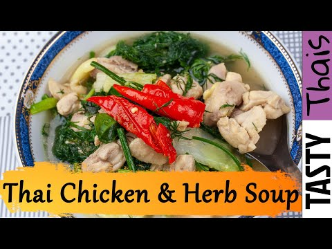 North Eastern Thai Clear Chicken & Herb Soup - Kaeng Om Gai