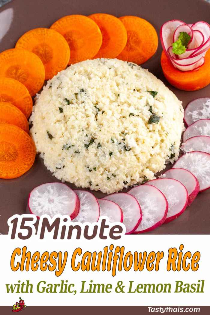 Cheesy cauliflower rice with garlic, lime, lemon basil all stir fried